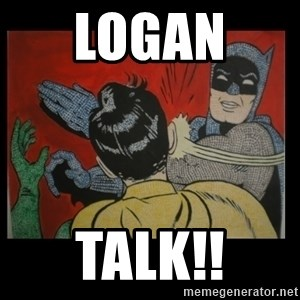 Batman Slappp - logan  talk!!