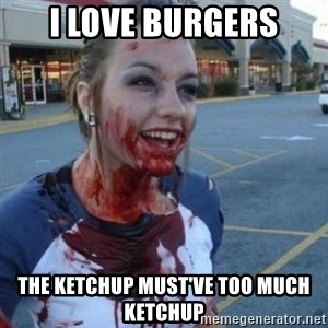 Scary Nympho - I LOVE BURGERS THE KETCHUP MUST'VE TOO MUCH KETCHUP