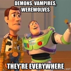 Consequences Toy Story - demons, vampires, werewolves they're everywhere
