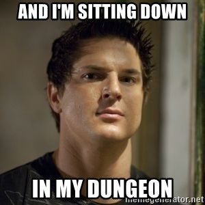 Zak Bagans - and i'm sitting down in my dungeon