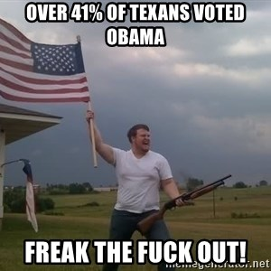 american flag shotgun guy - over 41% of texans voted obama freak the fuck out!