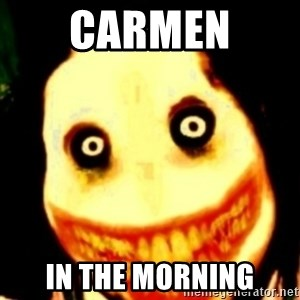 Tipical dream - CARMEN  IN THE MORNING