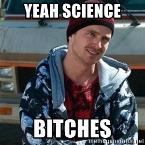 Breaking bad jesse - Yeah Science Bitches
