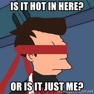 fryshi - IS IT HOT IN HERE? OR IS IT JUST ME?