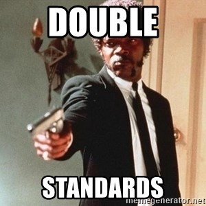 I double dare you - double  standards