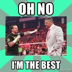 CM Punk Apologize! - OH NO I'M THE BEST