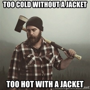 Minnesota Problems - too cold without a jacket too hot with a jacket