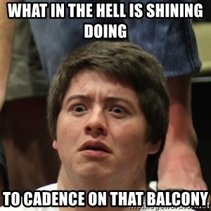 Brony Conspiracy Laurence - what in the hell is shining doing  to cadence on that balcony