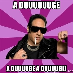 Andrew Dice Clay  - A duuuuuuge a duuuuge a duuuuge!