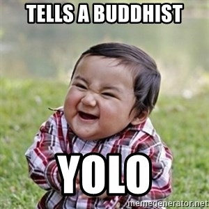 evil toddler kid2 - tells a buddhist yolo
