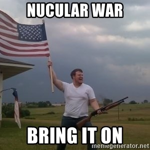 american flag shotgun guy - Nucular War bring it on