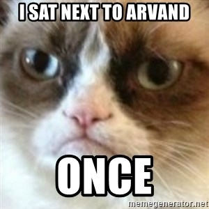 angry cat asshole - I sat next to arvand once