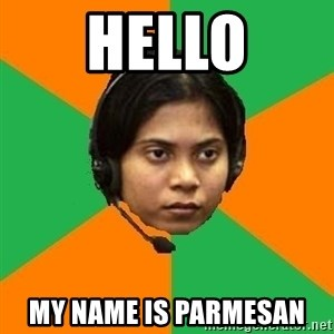 Stereotypical Indian Telemarketer - HELLO MY NAME IS parmesan