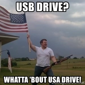 american flag shotgun guy - USB drive? whatta 'bout usa drive!