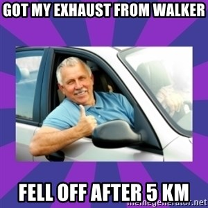 Perfect Driver - GOT MY EXHAUST FROM WALKER FELL OFF AFTER 5 KM