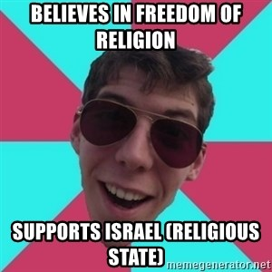 Hypocrite Gordon - Believes in freedom of religion supports israel (religious state)