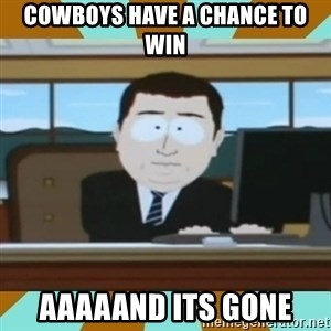 And it's gone - cowboys have a chance to win aaaaand its gone