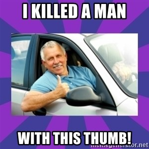 Perfect Driver - I KILLED A MAN WITH THIS THUMB!
