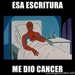 it gave me cancer - esa escritura me dio cancer