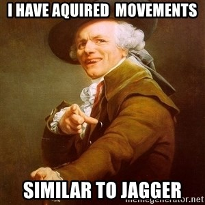 Joseph Ducreux - i have aquired  movements similar to jagger