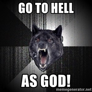 Insanity Wolf - Go to hell as god!