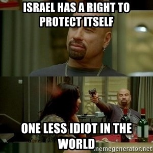 Travolta Shooting - Israel has a right to protect itself One less idiot in the world