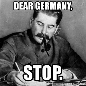 Quit Stalin - dear germany, stop.