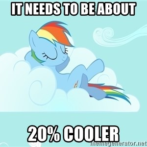 Rainbow Dash Cloud - it needs to be about 20% cooler