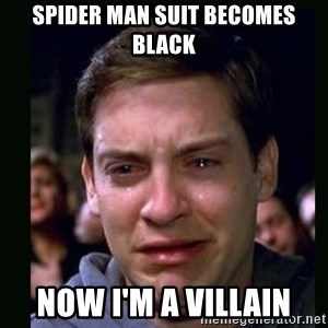 crying peter parker - SPIDER MAN SUIT BECOMES BLACK NOW I'M A VILLAIN