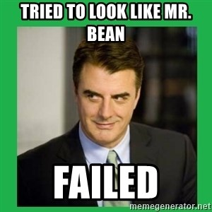 Mr.Big - tried to look like mr. bean failed