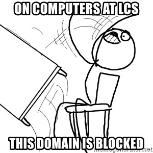 Desk Flip Rage Guy - On computers at LCS This Domain is blocked