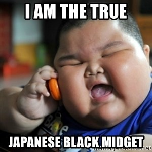 fat chinese kid - I am the true Japanese black midget