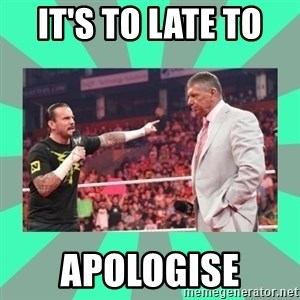 CM Punk Apologize! - IT'S TO LATE TO  APOLOGISE