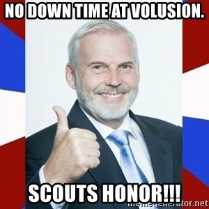 Idiot Anti-Communist Guy - NO DOWN TIME AT VOLUSION. SCOUTS HONOR!!!