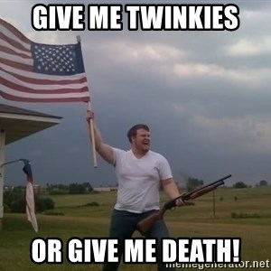 american flag shotgun guy - Give Me Twinkies Or Give Me Death!