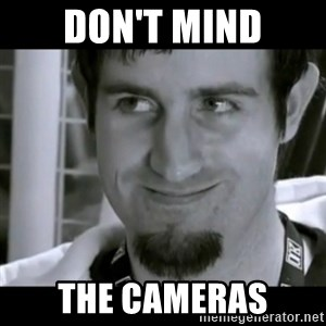 Rape Face Rob Swire - DON'T MIND THE CAMERAS