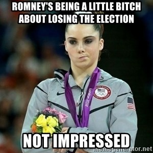 McKayla Maroney Not Impressed - ROMNEY'S BEING A LITTLE BITCH ABOUT LOSING THE ELECTION NOT IMPRESSED