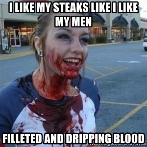 Scary Nympho - i like my steaks like I like my men filleted and dripping blood