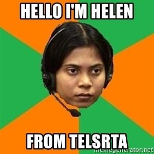 Stereotypical Indian Telemarketer - HELLO I'M HELEN  FROM TELSRTA