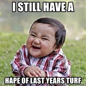 evil toddler kid2 - I STILL HAVE A  HAPE OF LAST YEARS TURF