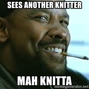 My Nigga Denzel - sees another knitter mah knitta