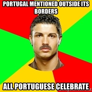 The Portuguese - Portugal mentioned outside its borders All portuguese celebrate