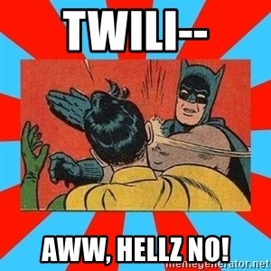 Batman Bitchslap - Twili-- Aww, hellz no!
