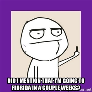 Middle Finger Guy Rage comic. - Did I mention that I'm going to Florida in a couple weeks?