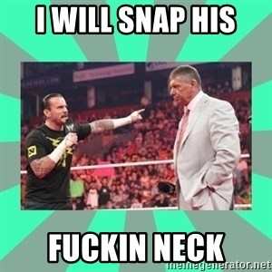 CM Punk Apologize! - I WILL SNAP HIS  FUCKIN NECK