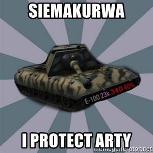 TERRIBLE E-100 DRIVER - SiemaKurwa I protect arty