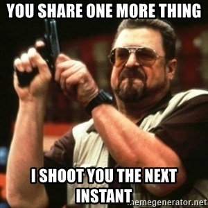 john goodman - you share one more thing i shoot you the next instant