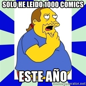 Comic book guy simpsons - solo he leido 1000 comics este año