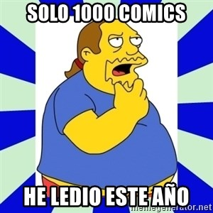 Comic book guy simpsons - solo 1000 comics he ledio este año