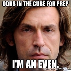 pirlosincero - ODDS IN THE CUBE FOR PREP I'M AN EVEN.